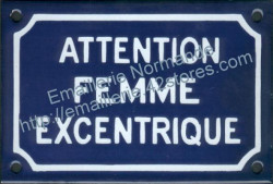 French enamel sign (10x15cm) Beware excentric woman