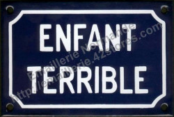 French enamel sign (10x15cm) Terrible child