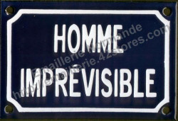 French enamel sign (10x15cm) Unpredictable man