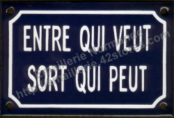 French traditional enamel sign (10x15cm) Comes inn who wants, goes out who can