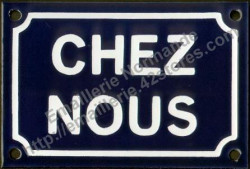 Traditional French enamel sign (10x15cm) Chez nous