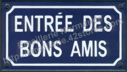 Traditional French enamel sign (10x18cm) Good friends entrance