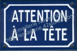 Traditional French enamel sign (10x15cm) Mind your head