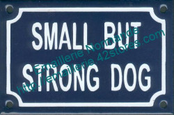 French enamel sign for dog (10x15cm) Small but strong dog
