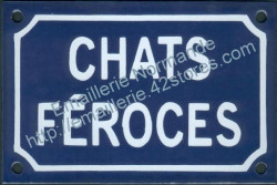 French enamel sign for cats (10x15cm) Ferocious cats