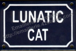 French enamel sign for cat (10x15cm) Lunatic cat