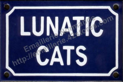 French enamel sign for cat (10x15cm) Lunatic cats