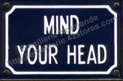 French enamel sign (10x15cm) Mind your head