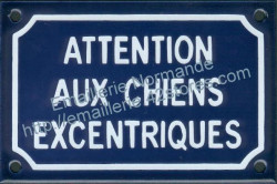 French enamel sign for dogs (10x15cm) Beware excentric dogs
