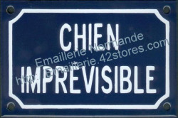 French enamel sign for dogs (10x15cm) Unpredictable dog