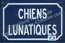 French enamel sign for dogs (10x15cm) Lunatic dogs in French