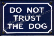 French enamel sign for dog (10x15cm) Do not trust the dog