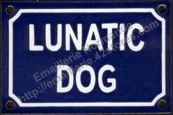 French enamel sign for dog (10x15cm) Lunatic dog